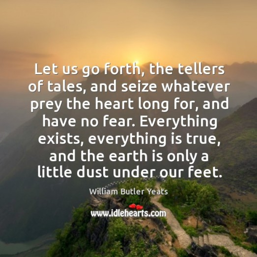 let-us-go-forth-the-tellers-of-tales-and-seize-whatever-prey